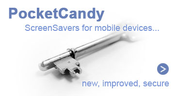 PocketCandy > Screensavers for mobile devices > new, improved, secure